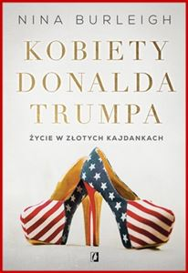 KOBIETY DONALDA TRUMPA (Golden Handcuffs: The Secret History of Trump's Women)