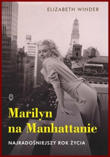 MARILYN NA MANHATTANIE <br>(Marilyn in Manhattan: Her Year of Joy)