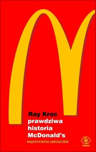 PRAWDZIWA HISTORIA McDONALD'S <br>(Grinding It Out: The Making of McDonald's)
