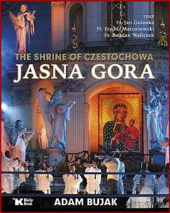 JASNA GORA THE SHRINE OF CZESTOCHOWA