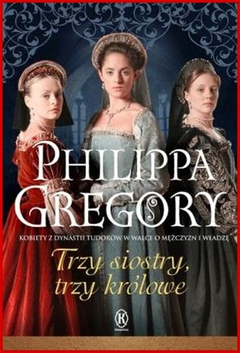 TRZY SIOSTRY TRZY KROLOWE <br>(Three Sisters, Three Queens)