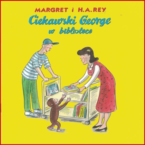 CIEKAWSKI GEORGE W BIBLIOTECE <br> (Curious George visits the Library)
