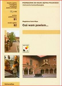 COS WAM POWIEM (A communicative Polish textbook for intermediate students)