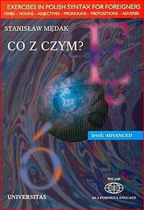 CO Z CZYM? (Exercises in Polish Syntax  for Advanced Students)