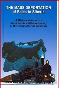 THE MASS DEPORTATION OF POLES TO SIBERIA