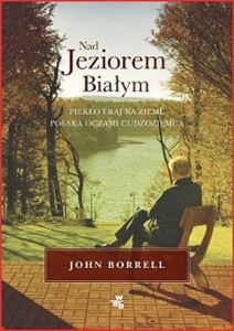 NAD JEZIOREM BIALYM <br>(The White Lake: : Fighting for a Free Press, Justice and a Place to Call Home in the New Poland)