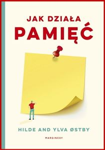 JAK DZIALA PAMIEC <br>(Diving for Seahorses. A Book About Memory)