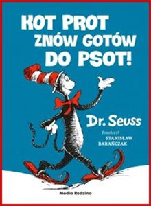 KOT PROT ZNOW GOTOW DO PSOT <br>(The Cat In The Hat Comes Back!)