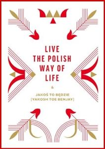 LIVE THE POLISH WAY OF LIFE (In English)