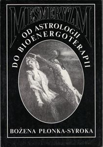 MESMERYZM. Od astrologii do bioenergoterapii