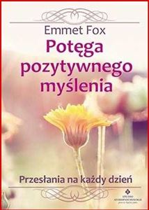 POTEGA POZYTYWNEGO MYSLENIA <br>(Around the Year with Emmet Fox)