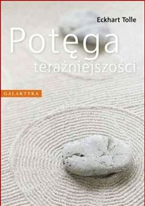 POTEGA TERAZNIEJSZOSCI <br>(The Power of Now)