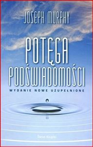 POTEGA PODSWIADOMOSCI<br>(The Power of Your Subconcious Mind)