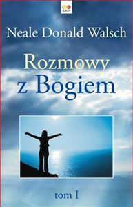 ROZMOWY Z BOGIEM Tom 1 <br>(Conversations with God. An Uncommon Dialogue Book 1)