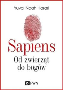 SAPIENS OD ZWIERZAT DO BOGOW <br>(Sapiens: A Brief History of Humankind)