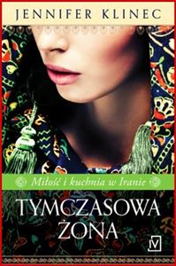 TYMCZASOWA ZONA (The Temporary Bride: A Memoir of Love and Food in Iran)