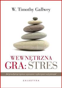 WEWNETRZNA GRA: STRES <br>(The Inner Game of Stress)