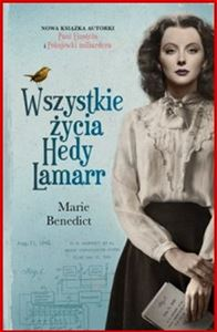 WSZYSTKIE ZYCIA HEDY LAMARR <br> (The Only Woman in the Room)
